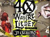 IN EXTREMO - 40 Wahre Lieder 15-09-17