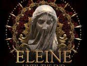 ELEINE - Until The End 23-02-18