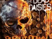 THE DEAD DAISIES - Burn It Down 06-04-18