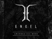 ENGEL - Abandon All Hopee 11-05-18